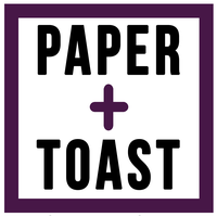 PAPER + TOAST